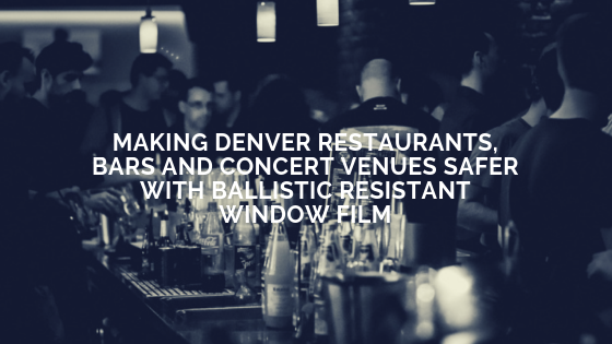 ballistic resistant window film denver