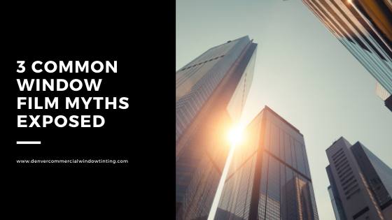 window film myths denver