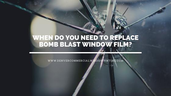 replace bomb blast window film denver