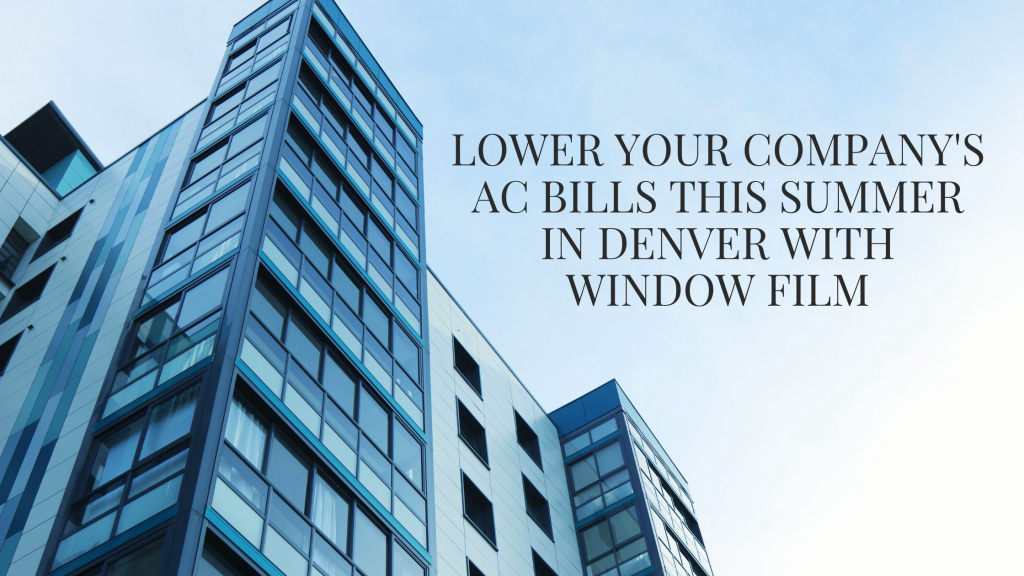lower ac bills denver window film