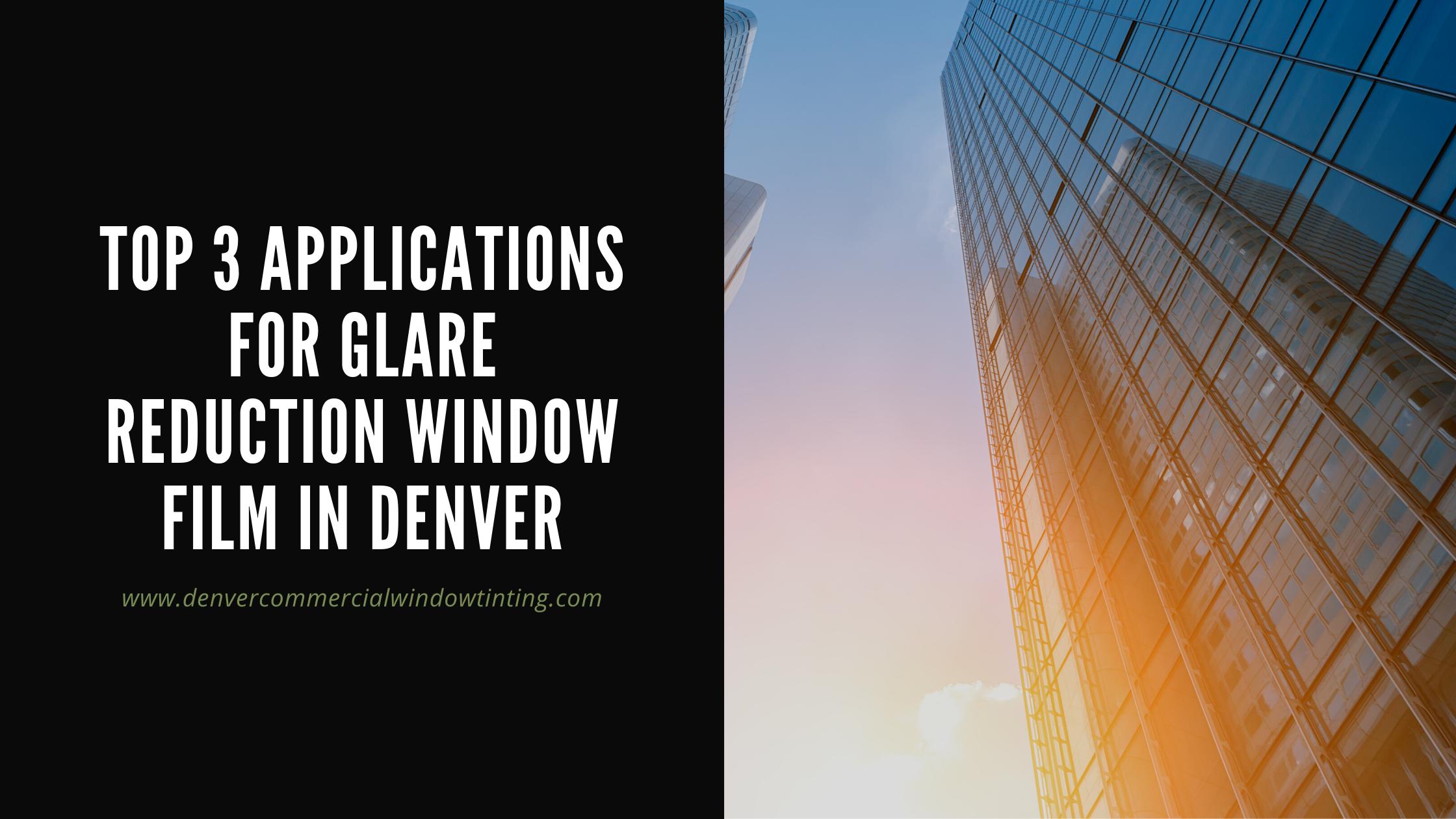applications glare reduction window film denver