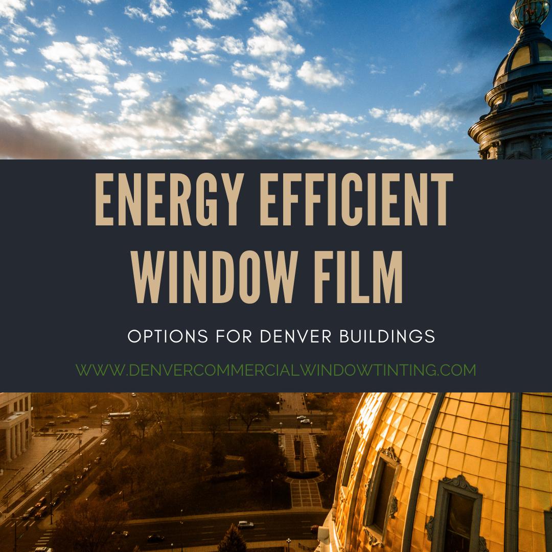 energy efficient window film denver